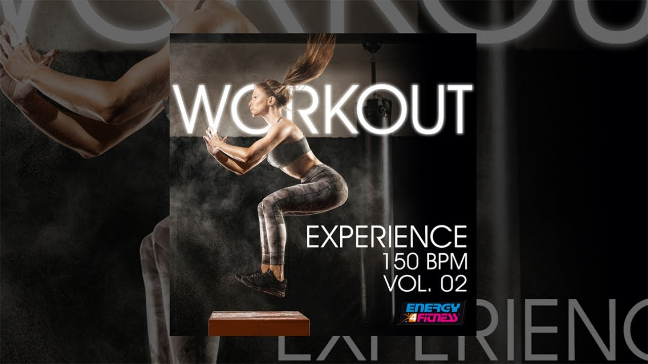 E4F - Workout Experience 150 Bpm Vol  02 - Fitness & Music 2018