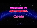 Welcome To Our Channel C2O MG