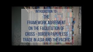 Intro - Framework Agreement on Facilitation of Cross-Border Paperless trade in Asia and the Pacific