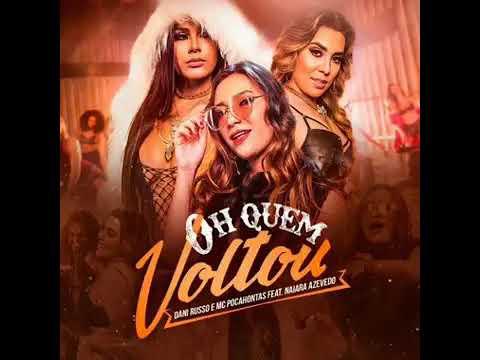Dani Russo e Mc Pocahontas feat. Naiara Azevedo Oh Quem Voltou (Áudio Official)