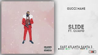 Gambar cover Gucci Mane - Slide Ft. Quavo (East Atlanta Santa 3)
