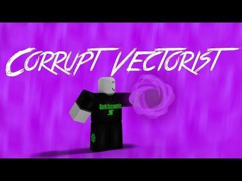 Roblox Script Showcase Episode#1143/Corrupt Vectorist