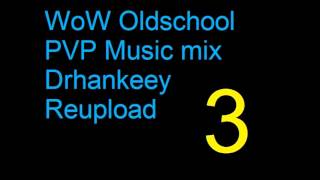 WoW Oldschool PVP Music [Vol.3] Drhankeey REUPLOAD