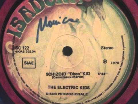 "The Electric Kids - Schizoid ""Disco"" Kid"