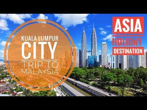 Kuala Lumpur City (Malaysia) | Tour around KL 2017 | Travel destination