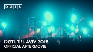 DGTL Tel Aviv 2018 - Official Aftermovie