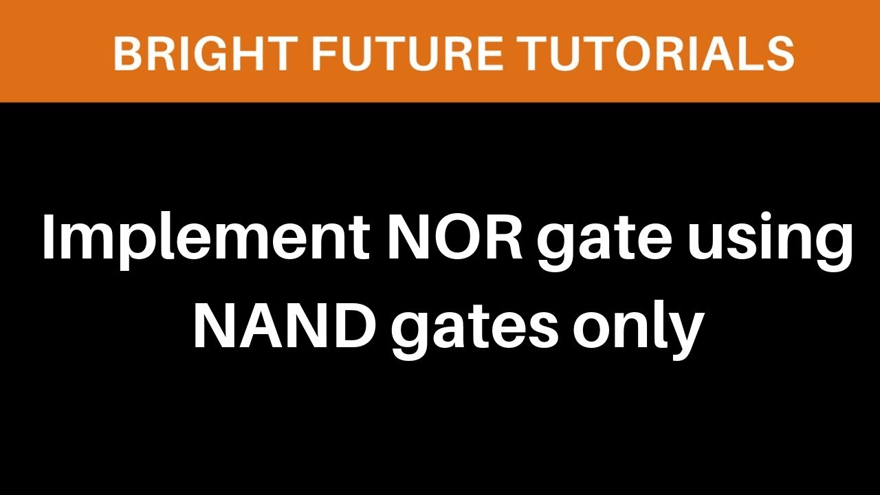 Implement NOR gate using NAND gates only | Logic Gates