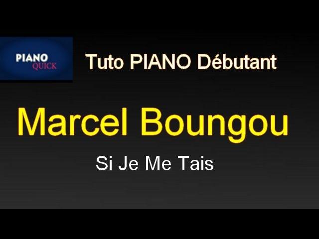 si-je-me-tais-marcel-boungou-tutoriel-debutant-piano-quick-piano-quick