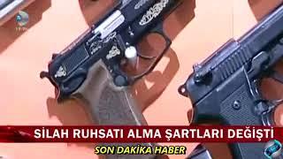 Silah Ruhsatı Alma Şartları Değişti İZLE!