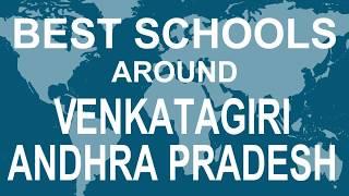 Best Schools around Venkatagiri, Andhra Pradesh   CBSE, Govt, Private, International | Vidhya Clinic