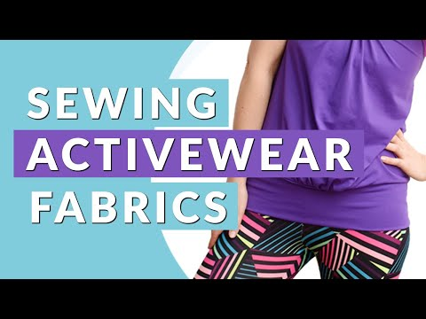 Guide To Activewear Fabrics: How To Sew Your Own Workout Wear