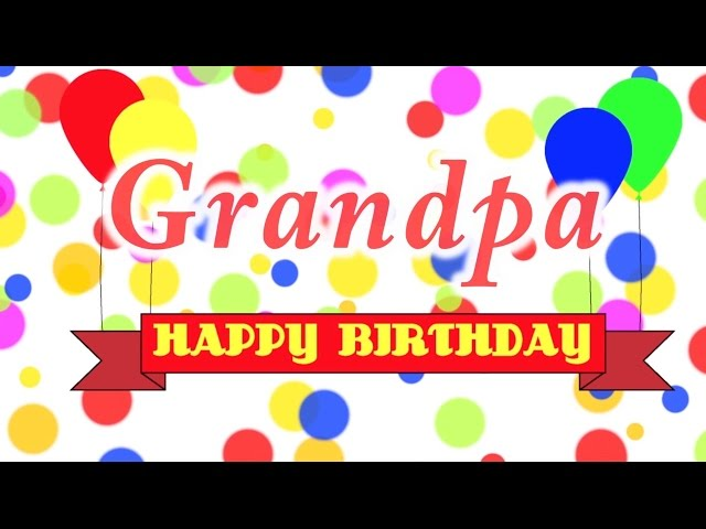 Happy Birthday Grandpa Song