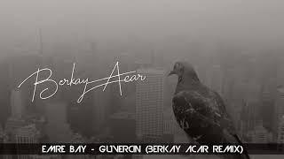 Emre Bay - Güvercin (Berkay Acar Remix)