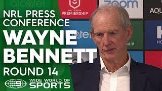 NRL Press Conference: Wayne Bennett - Round 14   NRL on Nine