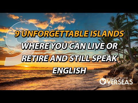 9 Unforgettable Islands Where You Can Live Or Retire And Still Speak English