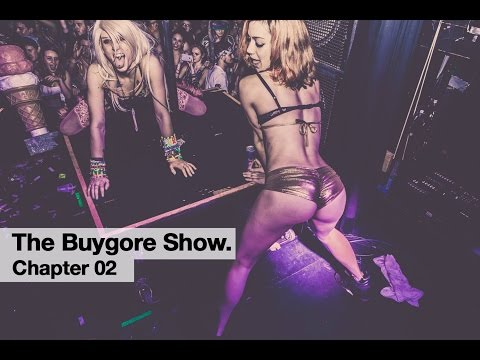 Borgore's The Buygore Show: Chapter 02