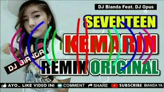 dj kemarin seventeen remix 2019 paling enak sedunia