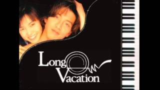 Long Vacation J-Drama OST http://wiki.d-addicts.com/Long_Vacation -...