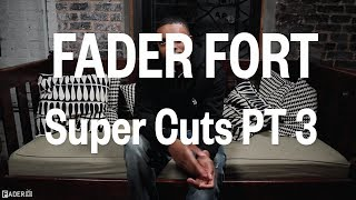 2013 FADER FORT Super Cuts - 3 of 3