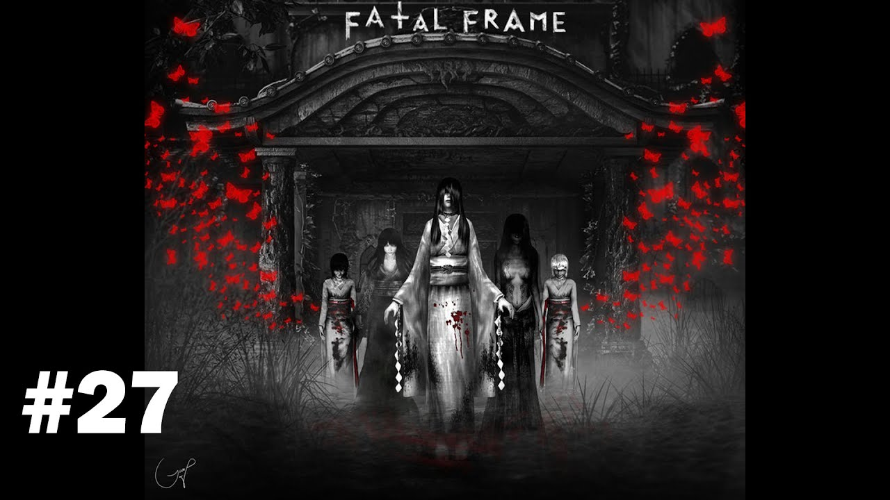 Let\'s Play Fatal Frame | Part 27 | Hentai-Type Death - YouTube