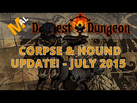 CORPSE & HOUND UPDATE - Darkest Dungeon [JULY 2015]