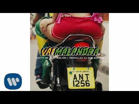 Anitta, Mc Zaac, Maejor - Vai Malandra feat. Tropkillaz, DJ Yuri Martins [Áudio Oficial]