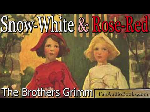 Snow White and Rose Red by The Brothers Grimm  (Audiobook)
