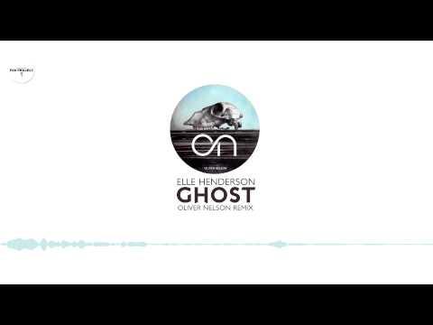 Ella Henderson - Ghost (Oliver Nelson Remix)