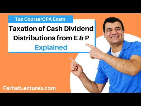 Taxation of cash dividend distributions from earnings and pr