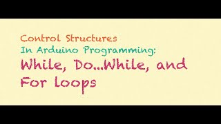 Control Structures in Arduino Programming (for, while, and do...while loops) | Puriphico