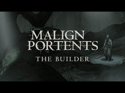 Malign Portents: Episode 1 - The Builder