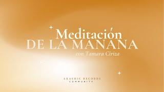 Meditación de la Mañana, con Tamara Ciriza