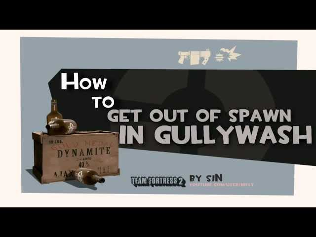 TF2: How to get out of spawn in gullywash