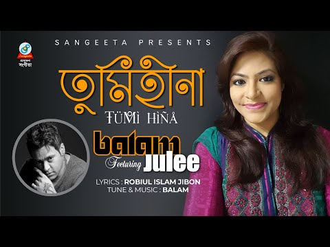 Tumi Hina - Balam & Julee - Full Video Song