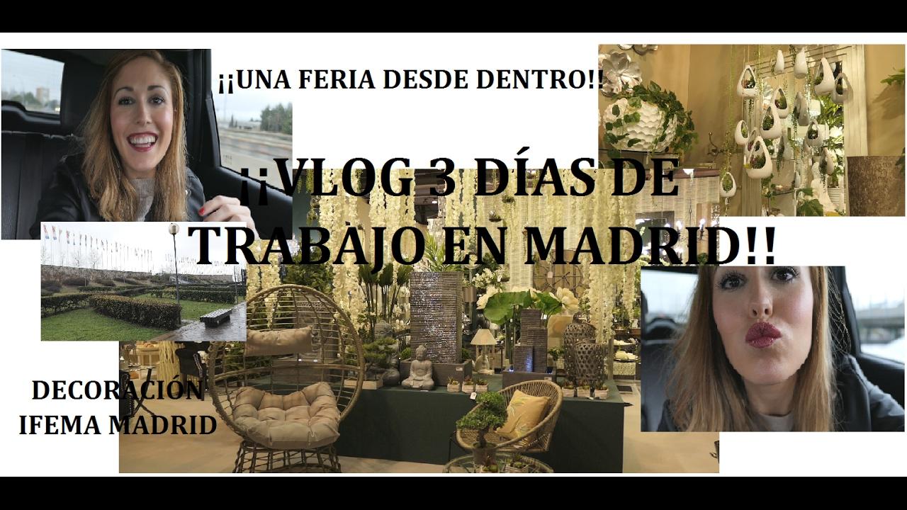 Vlog 3 d as de trabajo en madrid una feria desde for Feria decoracion madrid