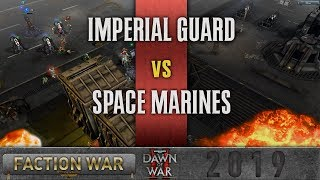 Dawn of War 2 - Faction Wars 2019 | Imperial Guard vs Space Marines