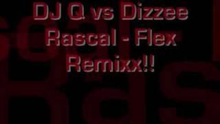 DJ Q vs Dizzee Rascal - Flex  remix!!