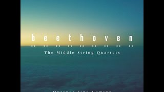Beethoven: The Middle String Quartets - Quatuor Sine Nomine / String Quartet No. 11 in F Minor