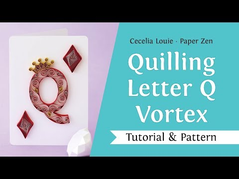 Quilling Letter Q - How to Make Vortex Coils and Crown Pattern - Quilling Tutorial