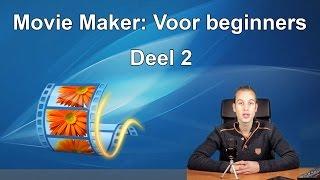 Video bewerken voor beginners - Deel 2 (Movie Maker)