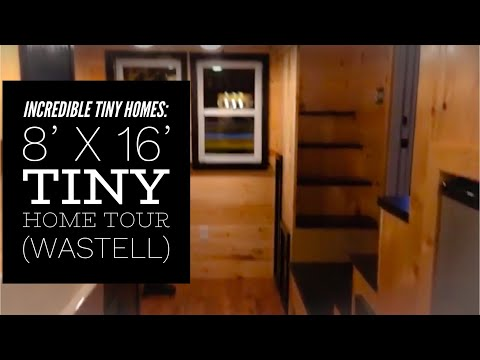 Incredible Tiny Homes:  8' x 16'  Tiny Home Tour (Wastell)