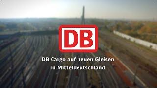 BAHNKNOTEN HALLE: DB Cargo auf neuen Gleisen in Mitteldeutschland