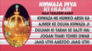 """Khwaza Piya Ki Shaadi"" Haji Tasleem Aarif || Full Audio Jukebox || T-Series Islamic Music"
