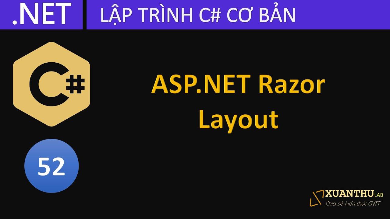 CS52 - (ASP.NET Razor  03) Layout trong ASP.NET Razor, lập trình C# .NET Core