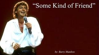 Some Kind of Friend (w/lyrics)  ~  Barry Manilow