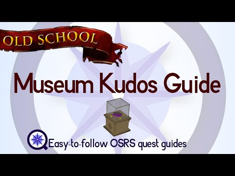 Museum Kudos Guide - OSRS 2007 - Easy Old School Runescape Guide