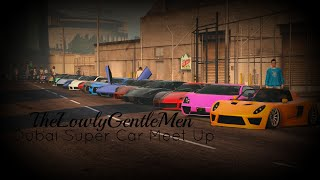 Dubai Super Car Meet Up || TheLowlyGentlemen || GTA V ONLINE (PS4)