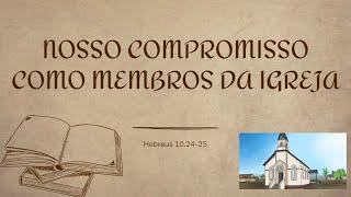 NOSSO COMPROMISSO COMO MEMBROS DA IGREJA - 2/13
