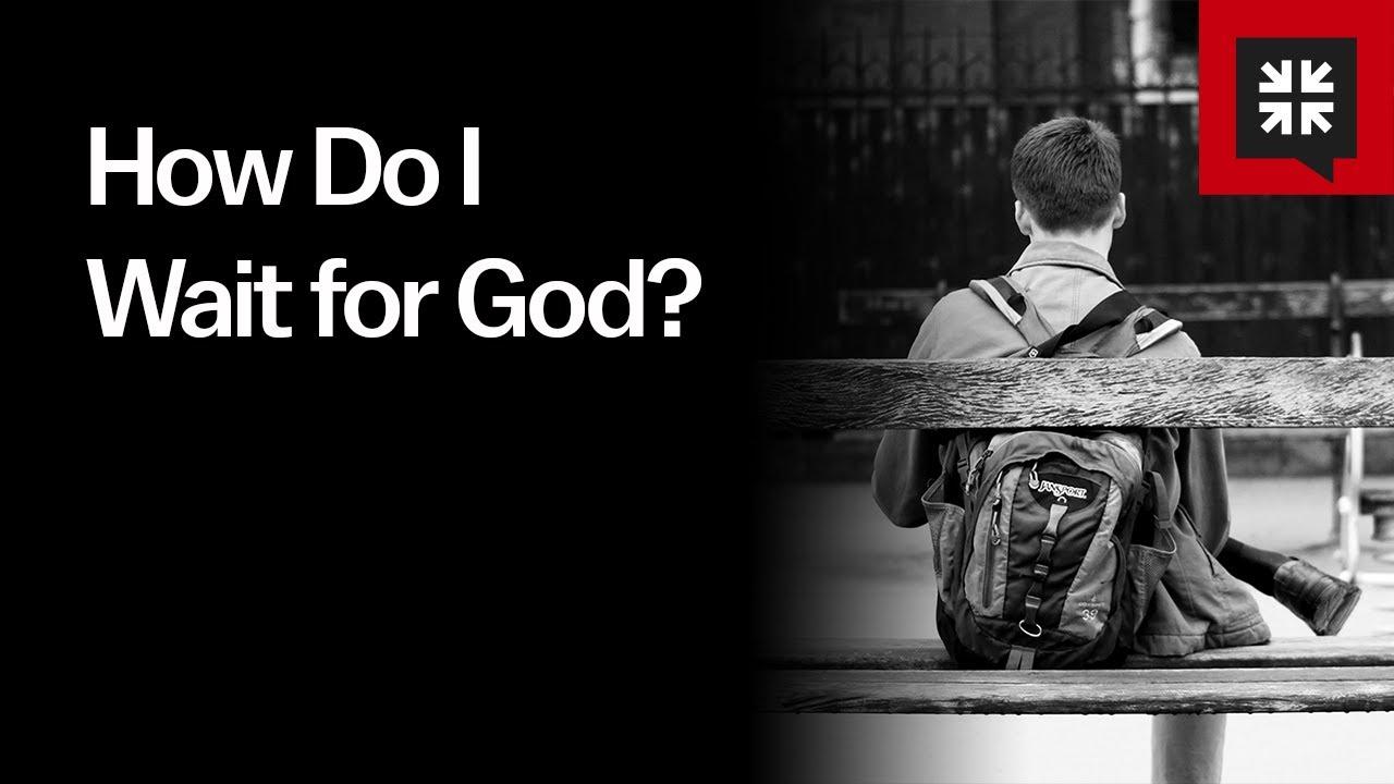 How Do I Wait for God? //  Ask Pastor John