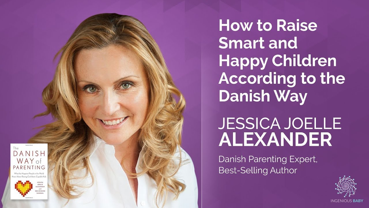 How To Raise Smart And Happy Children According To The Danish Way Youtube